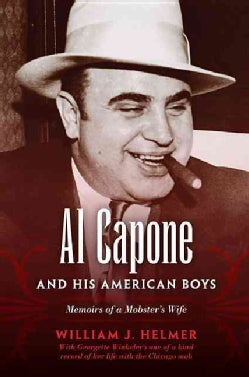 Al Capone and His American Boys: Memoirs of a Mobster's Wife (Paperback)