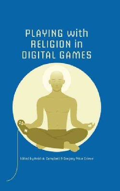 Playing With Religion in Digital Games (Hardcover)