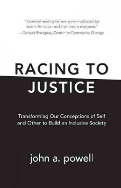 Racing to Justice: Transforming Our Conceptions of Self and Other to Build an Inclusive Society (Paperback)