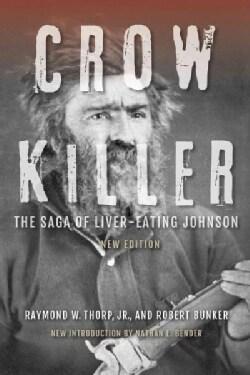 Crow Killer: The Saga of Liver-Eating Johnson (Paperback)