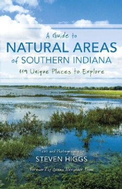 A Guide to Natural Areas of Southern Indiana: 119 Unique Places to Explore (Paperback)