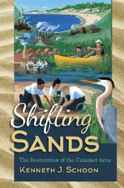 Shifting Sands: The Restoration of the Calumet Area (Hardcover)