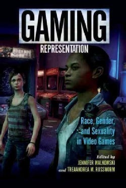 Gaming Representation: Race, Gender, and Sexuality in Video Games (Paperback)