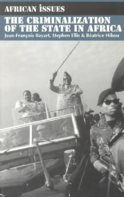 The Criminalization of the State in Africa (Paperback)