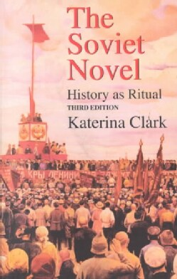 The Soviet Novel: History As Ritual (Paperback)