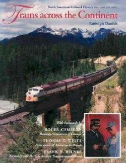 Trains Across the Continent: North American Railroad History (Paperback)