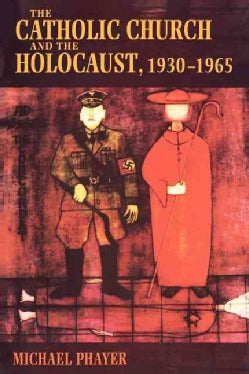 The Catholic Church and the Holocaust, 1930-1965 (Paperback)