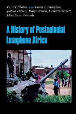 A History of Postcolonial Lusophone Africa (Paperback)
