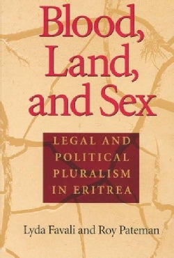 Blood, Land, and Sex: Legal and Political Pluralism in Eritrea (Paperback)