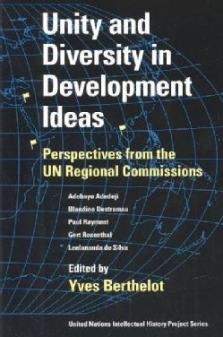 Unity and Diversity in Development Ideas: Perspectives from the UN Regional Commissions (Paperback)