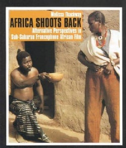 Africa Shoots Back: Alternative Perspectives in Sub-Saharan Francophone African Film (Paperback)