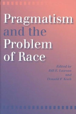 Pragmatism and the Problem of Race (Paperback)