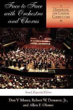Face to Face With Orchestra and Chorus: A Handbook for Choral Conductors (Paperback)