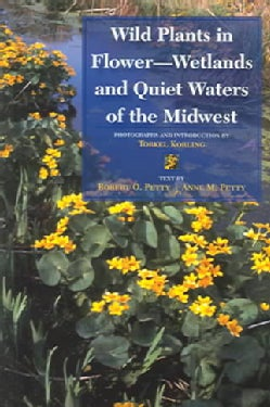 Wild Plants In Flower--Wetlands And Quiet Waters Of The Midwest (Paperback)