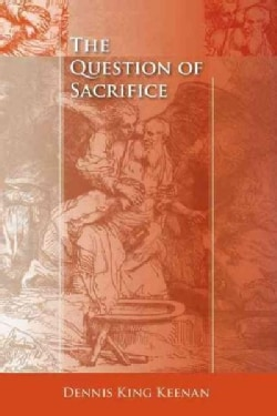The Question Of Sacrifice (Paperback)