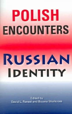Polish Encounters, Russian Identity (Paperback)
