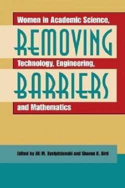 Removing Barriers: Women in Academic Science, Technology, Engineering, And Mathematics (Paperback)