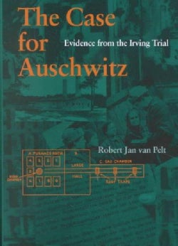 The Case for Auschwitz: Evidence from the Irving Trial (Hardcover)