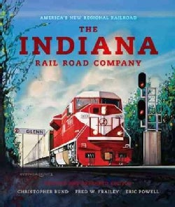The Indiana Rail Road Company: America's New Regional Railroad (Hardcover)
