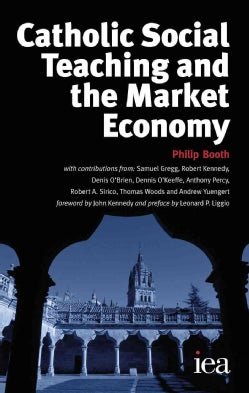 Catholic Social Teaching and the Market Economy (Paperback)