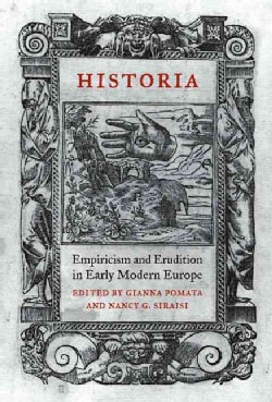 Historia: Empiricism And Erudition In Early Modern Europe (Hardcover)
