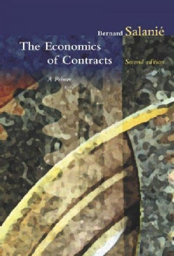 The Economics Of Contracts: A Primer (Hardcover)