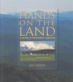 Hands on the Land: A History of the Vermont Landscape (Paperback)