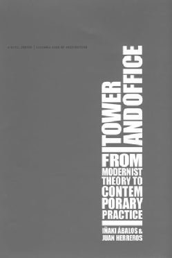 Tower And Office: From Modernist Theory to Contemporary Practice (Paperback)