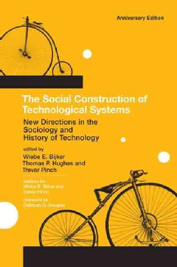 The Social Construction of Technological Systems: New Directions in the Sociology and History of Technology (Paperback)