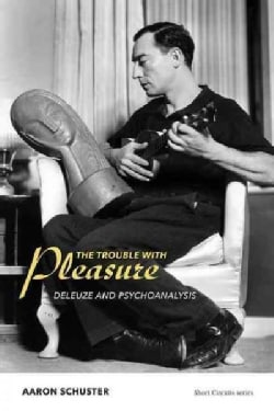 The Trouble With Pleasure: Deleuze and Psychoanalysis (Paperback)
