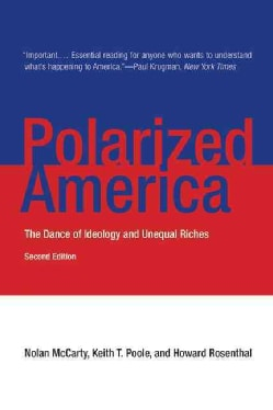 Polarized America: The Dance of Ideology and Unequal Riches (Paperback)