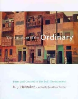 The Structure of the Ordinary: Form and Control in the Built Environment (Paperback)