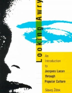 Looking Awry: An Introduction to Jacques Lacan Through Popular Culture (Paperback)