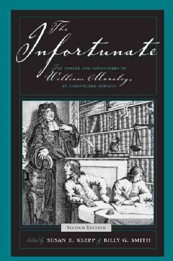 The Infortunate: The Voyage And Adventures Of William Moraley, An Indentured Servant (Paperback)