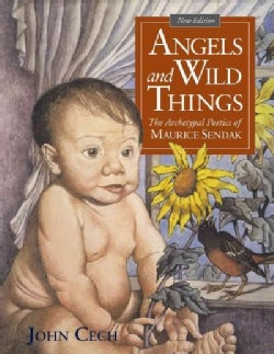 Angels and Wild Things: The Archetypal Poetics of Maurice Sendak (Paperback)