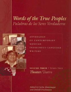 Words Of The True Peoples/ Palabras de los Seres Veraderos