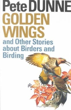 Golden Wings and Other Stories About Birders and Birding (Paperback)