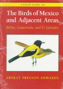 A Field Guide to the Birds of Mexico and Adjacent Areas: Belize, Guatemala, and El Salvador (Paperback)
