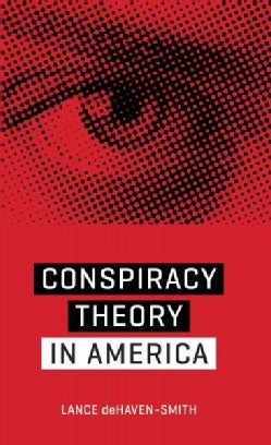 Conspiracy Theory in America (Paperback)