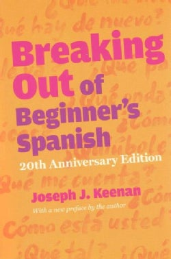 Breaking Out of Beginner's Spanish (Paperback)