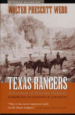 The Texas Rangers: A Century of Frontier Defense (Paperback)