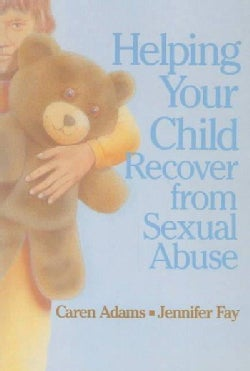 Helping Your Child Recover from Sexual Abuse (Paperback)