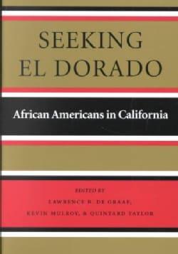 Seeking El Dorado: African Americans in California (Paperback)