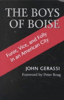 The Boys of Boise: Furor, Vice & Folly in an American City (Paperback)