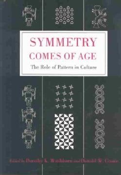 Symmetry Comes of Age: The Role of Pattern in Culture (Hardcover)