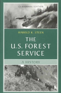 The U.S. Forest Service: A History (Paperback)