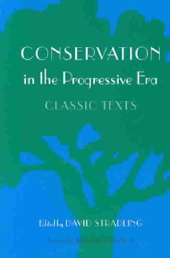 Conservation in the Progressive Era: Classic Texts (Paperback)