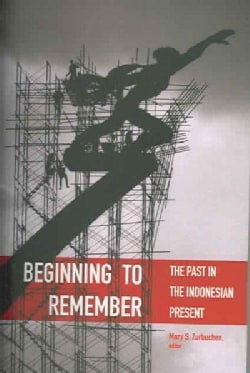 Beginning To Remember: The Past In The Indonesian Present (Paperback)
