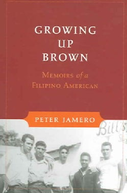 Growing Up Brown: Memoirs of a Filipino American (Paperback)
