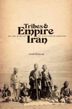 Tribes & Empire on the Margins of Nineteenth-Century Iran (Paperback)